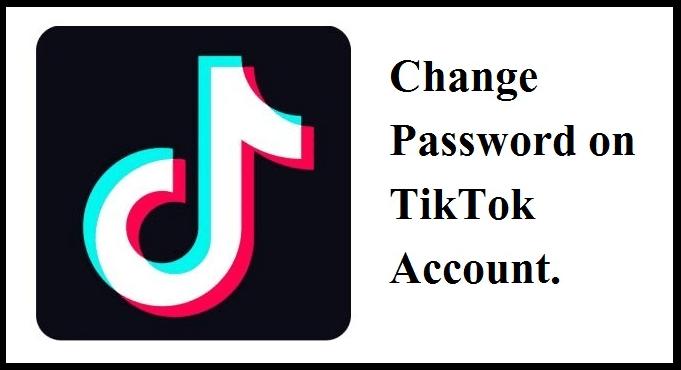 How to Change Password on TikTok Account